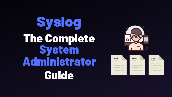 Syslog : The Complete System Administrator Guide